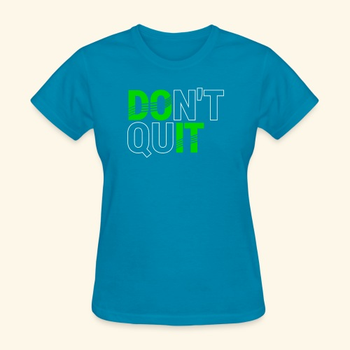 DON'T QUIT #4 - Women's T-Shirt
