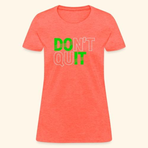 DON'T QUIT #4 - Women's T-Shirt