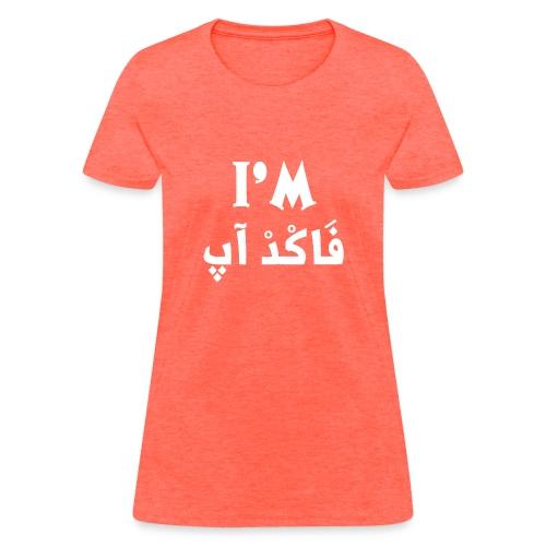 I'm fucked up t shirt - Women's T-Shirt