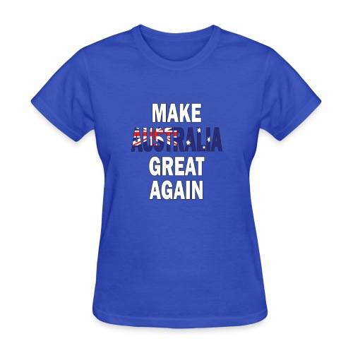 Make Australia Great Again - Women's T-Shirt