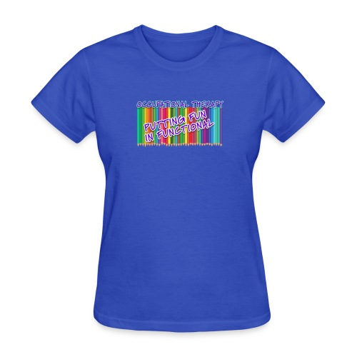 Occupational Therapy Putting the fun in functional - Women's T-Shirt