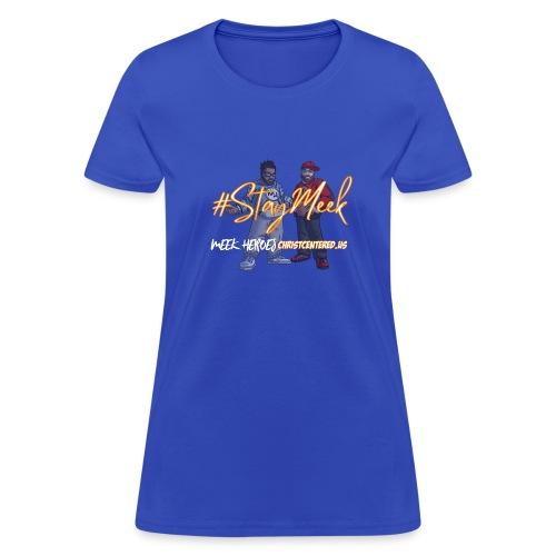 #StayMeek Tee - Women's T-Shirt