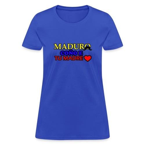 maduro con o e tu madre - Women's T-Shirt