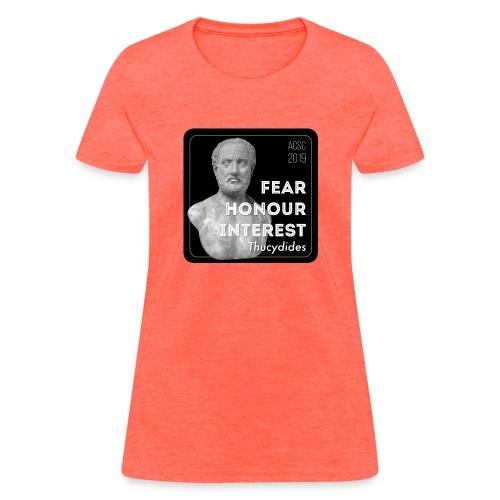 Fear, Honour, Interest - Women's T-Shirt