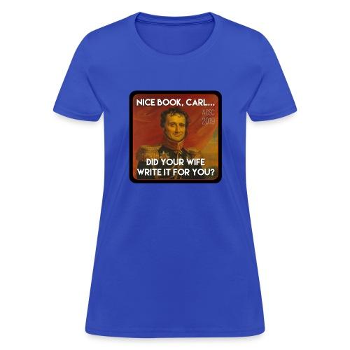 Carl's Wife - Women's T-Shirt