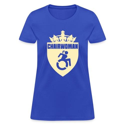 A woman in a wheelchair is Chairwoman - Women's T-Shirt