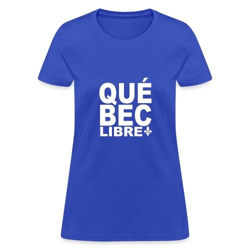 Québec libre - Women's T-Shirt