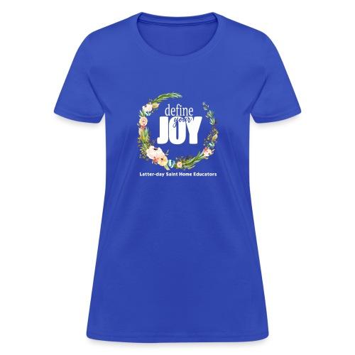 Define Your Joy - Latter-day Saint Home Educators - Women's T-Shirt