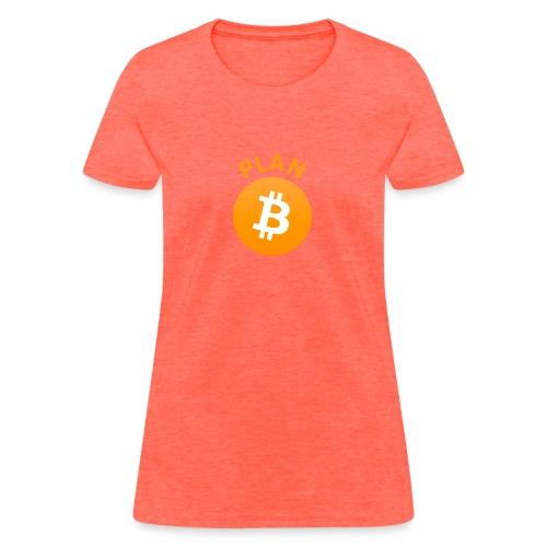 Plan B - Bitcoin - Women's T-Shirt