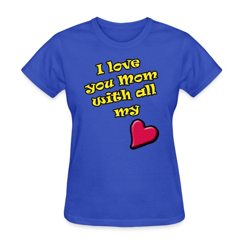 love-my-mom-with-all-my-heart - Women's T-Shirt