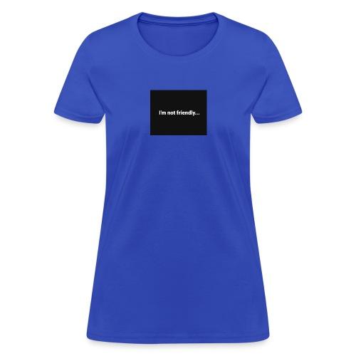 Im Not Friendly - Women's T-Shirt