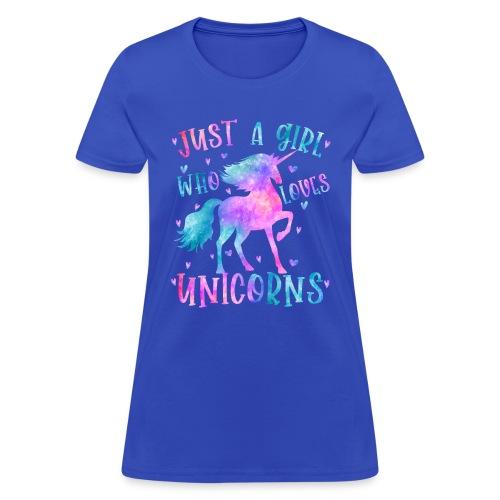 Just a girl who loves Unicorns - Women's T-Shirt