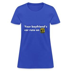 Boyfriends Fuel Preference - Women's T-Shirt