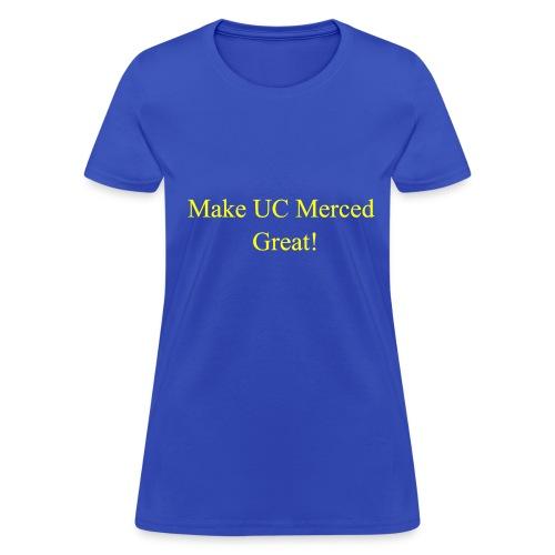 Make UC Merced Great! - Women's T-Shirt