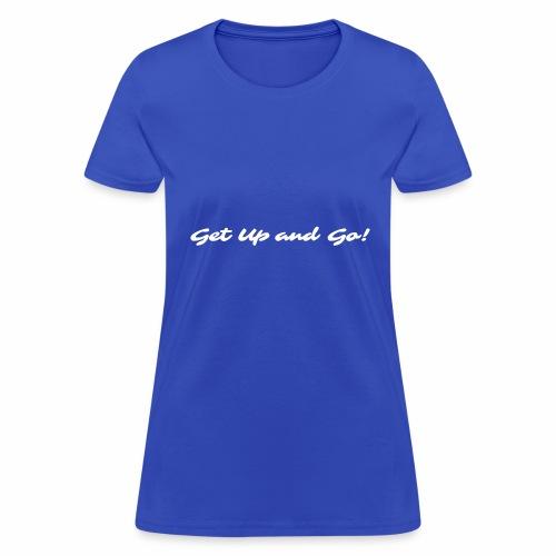 Get Up and Go! - Sarina - Women's T-Shirt