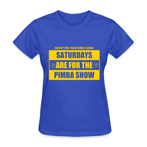 Saturdays are for the PIMBA Show - Women's T-Shirt
