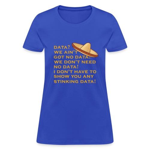 no stinking data - Women's T-Shirt