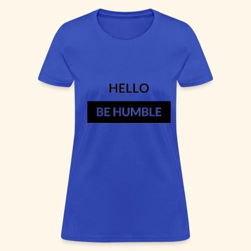 HELLO BE HUMBLE - Women's T-Shirt
