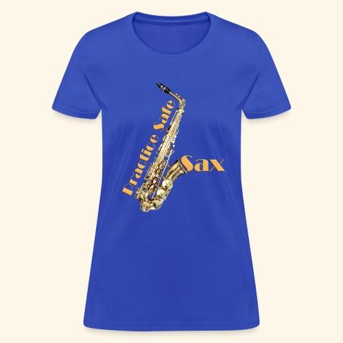 Practice safe sax - Women's T-Shirt