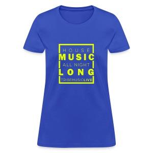 House Music (All night long) - Women's T-Shirt