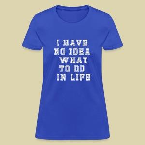 No Idea - Women's T-Shirt
