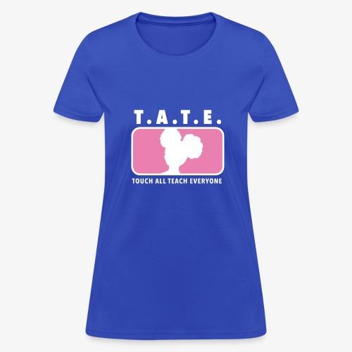Touch All Teach Everyone Breast Cancer Awareness - Women's T-Shirt