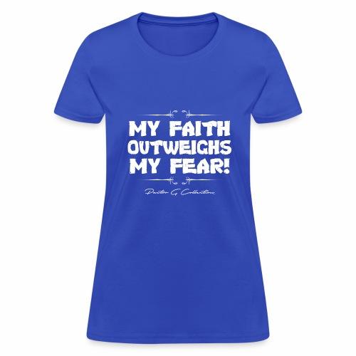 Pastor G Collection - My Faith Outweighs My Fear - Women's T-Shirt