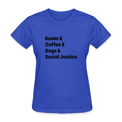 Book Coffee Dog Social Justice T shirt - Women's T-Shirt