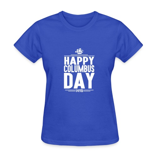 HAPPY COLUMBUS DAY - Women's T-Shirt