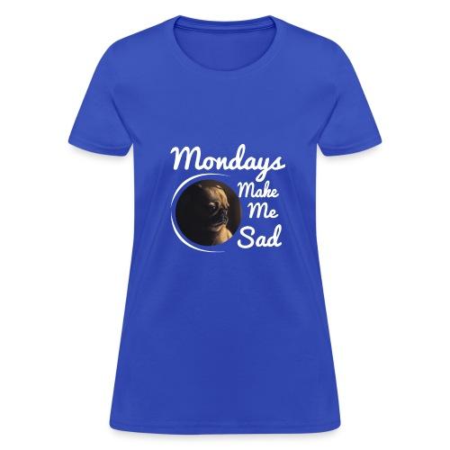 Sad Mondays - Women's T-Shirt
