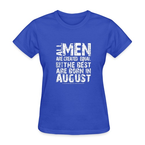 All men are created equal But only the best are bo - Women's T-Shirt