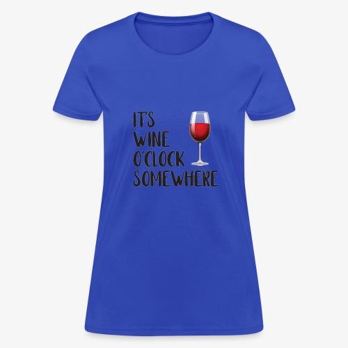 It's Wine O'clock Somewhere - Women's T-Shirt