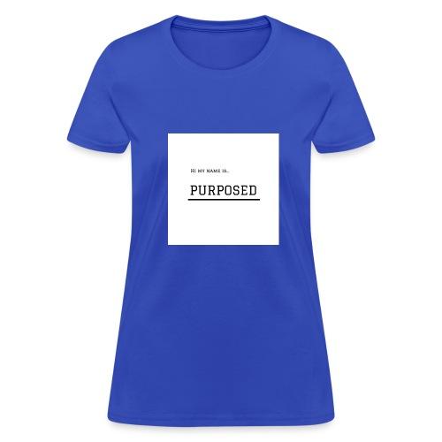HI MY NAME IS...PURPOSED - Women's T-Shirt