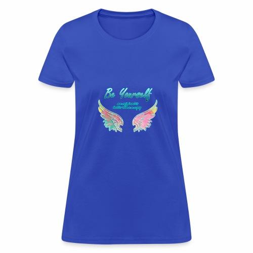 be yourself, an original is better than a copy - Women's T-Shirt