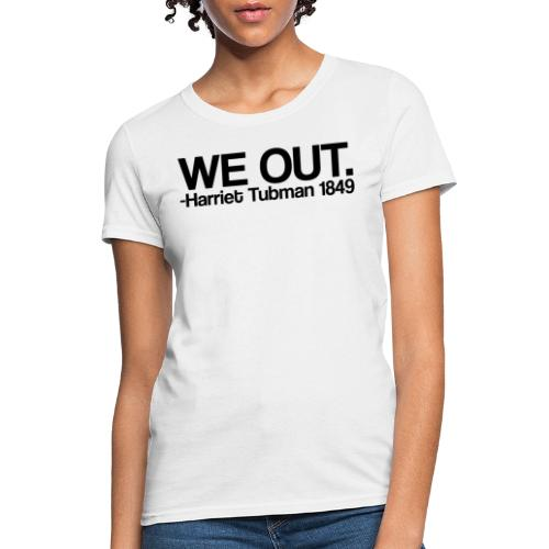 We Out Tee Design - Women's T-Shirt