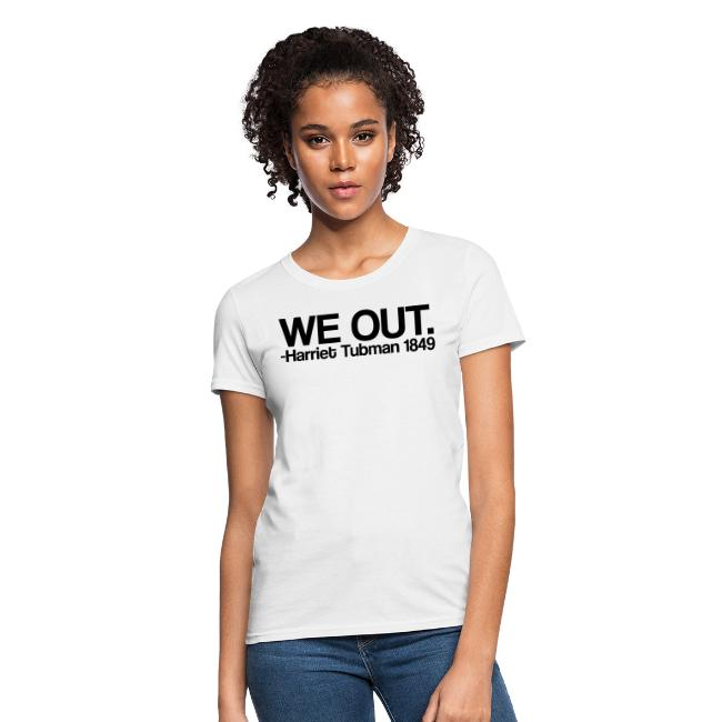 We Out Tee Design