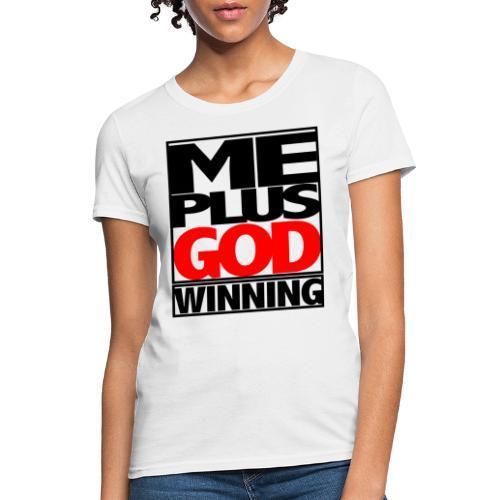 ME GOD WIN - Women's T-Shirt