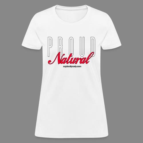 Proud Natural - Women's T-Shirt