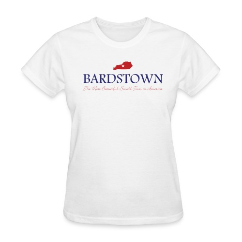 Bardstown - Most Beautiful Small Town in America - Women's T-Shirt