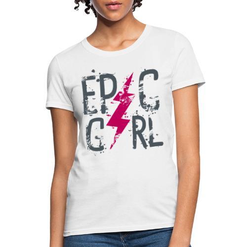 epic girl - Women's T-Shirt