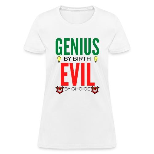 GENIUS By Birth EVIL By Choice -Devils Light Bulbs - Women's T-Shirt