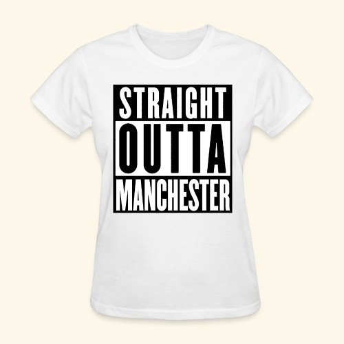 STRAIGHT OUTTA MANCHESTER - Women's T-Shirt