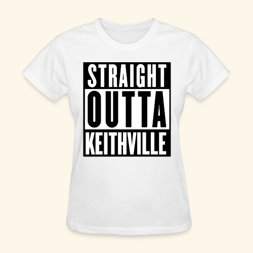STRAIGHT OUTTA KEITHVILLE - Women's T-Shirt