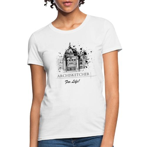 Archisketcher for Life! by Jack L Barton - Women's T-Shirt