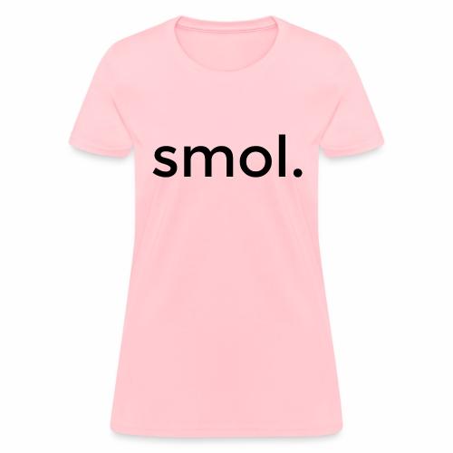 smol. - Women's T-Shirt