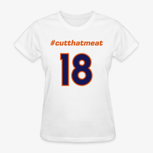 #cutthatmeat - Women's T-Shirt