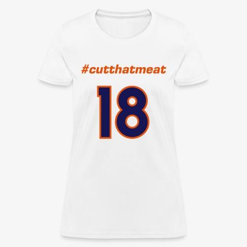 #cutthatmeat - Women's T-Shirt