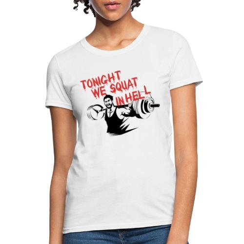 Squat In Hell Gym Motivation - Women's T-Shirt