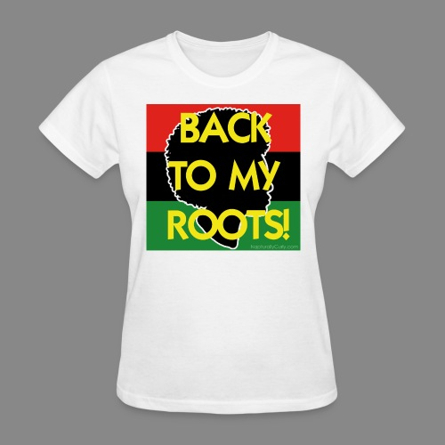 Back To My Roots - Women's T-Shirt