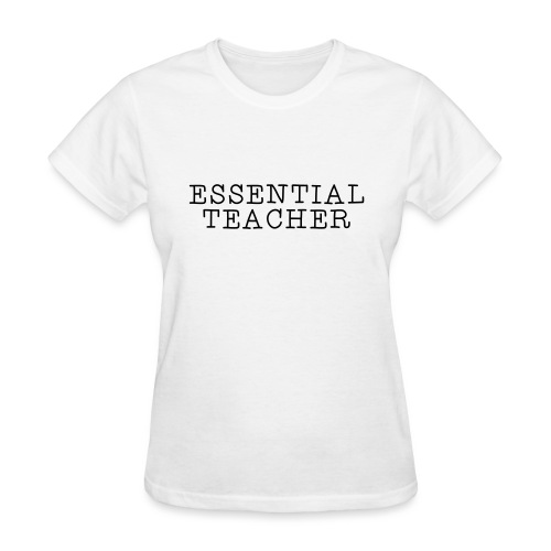 Essential Teacher Quarantine T-shirts - Women's T-Shirt